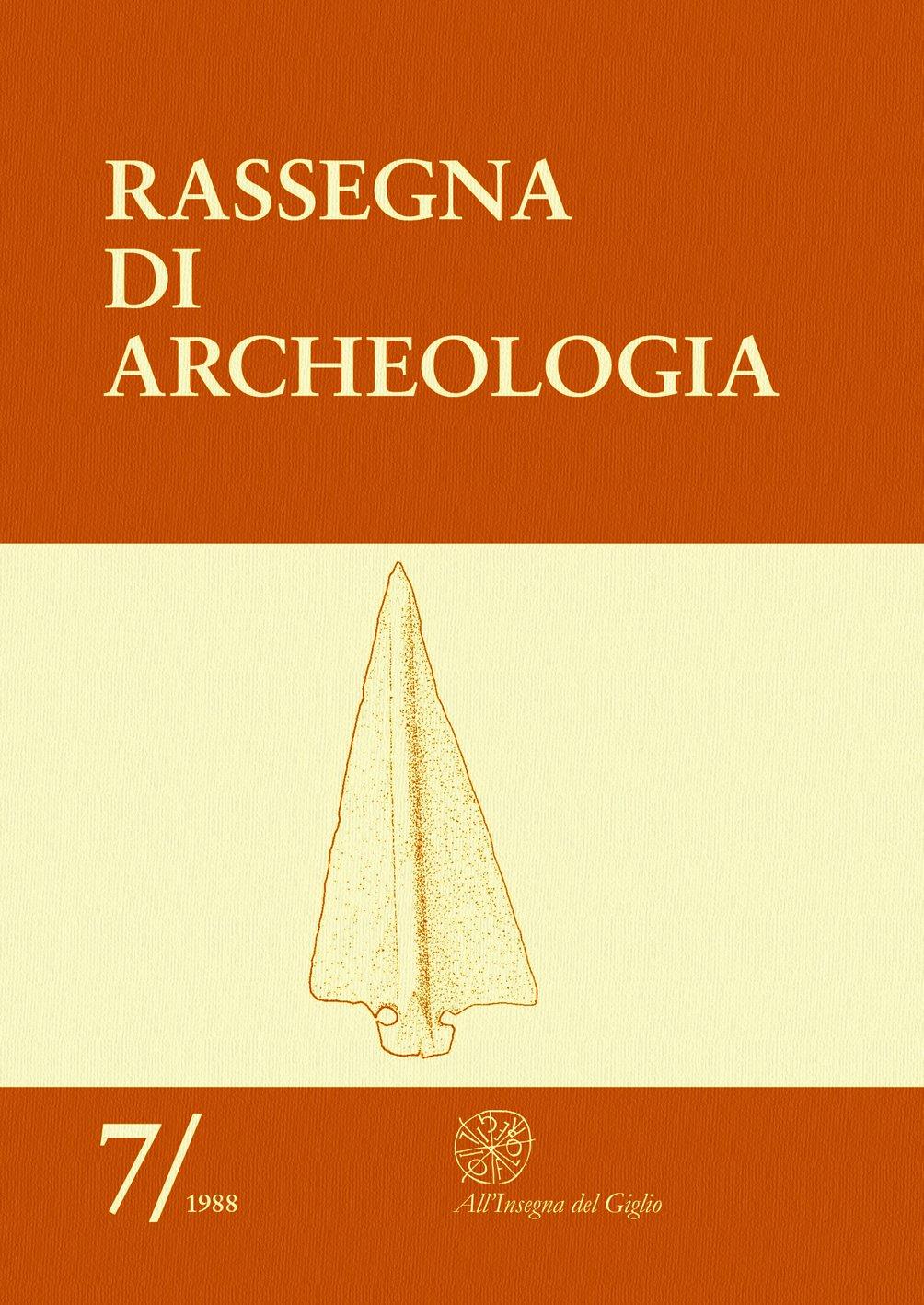 Rassegna di Archeologia, 7, 1988 - Contiene gli Atti del Congresso Internazionale: 'L'Età del Rame in Europa' (Viareggio 1987)