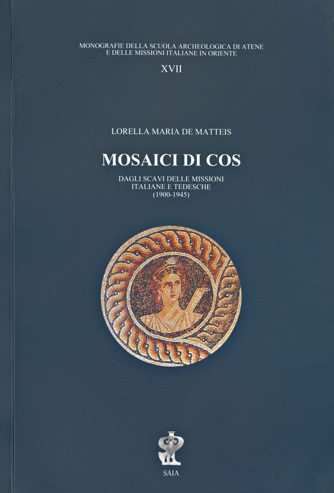 Mosaici di Cos. Dagli scavi delle missioni italiane e tedesche (1900-1945), copertina.