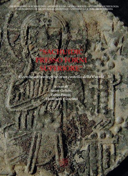 Sachuidic presso Forni Superiore. Ricerche archeologiche in un castello della Carnia, copertina.