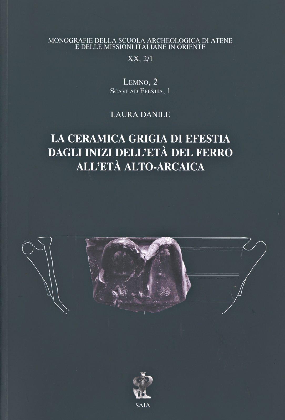 La ceramica grigia di Efestia dagli inizi dell'età del Ferro all'età alto-arcaica, copertina.