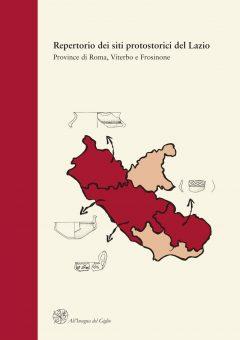 Repertorio dei siti protostorici del Lazio. Province di Roma, Viterbo e Frosinone