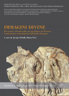 Immagini divine. Devozioni e divinità nella vita quotidiana dei Romani, testimonianze archeologiche dall'Emilia Romagna