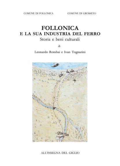 Follonica e la sua industria del ferro. Storia e Beni Culturali