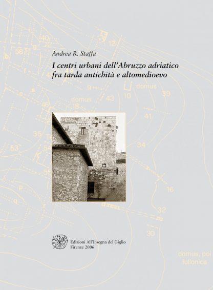 I centri urbani dell'Abruzzo adriatico fra tarda Antichità e Altomedioevo
