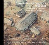 Poggio Imperiale a Poggibonsi. 1993-2003: dallo scavo archeologico alla costruzione del Parco