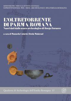 L'oltretorrente di Parma romana. Nuovi dati dallo scavo archeologico di Borgo Fornovo
