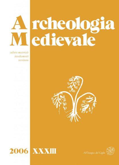 Archeologia Medievale, XXXIII, 2006