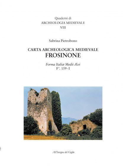 Carta archeologica medievale - Frosinone. Forma Italiae Medii Aevi. F°. 159-I