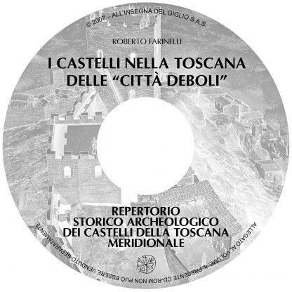 """I castelli nella Toscana delle """"città deboli"""" Dinamiche del popolamento e del potere rurale nella Toscana meridionale (secoli VII-XIV)"""