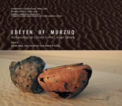 Edeyen of Murzuq. Archaeological Survey in the Libyan Sahara