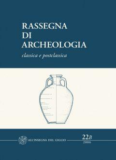 Rassegna di Archeologia, 22/B, 2006 - classica e postclassica - Le fornaci del Vingone a Scandicci. Un impianto produttivo di età romana nella valle dell'Arno