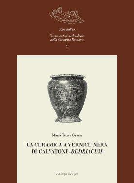 La ceramica a vernice nera di Calvatone-Bedriacum