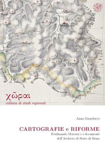 Cartografia e riforme. Ferdinando Morozzi e i documenti dell'Archivio di Stato di Siena