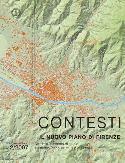 Contesti - Città Territori Progetti - supplemento al n. 2/2007 - Il nuovo piano di Firenze.
