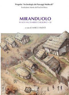 Miranduolo in alta Val di Merse (Chiusdino - SI). Archeologia su un sito di potere del Medioevo toscano