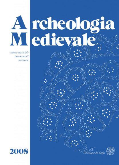 Archeologia Medievale, XXXV, 2008.