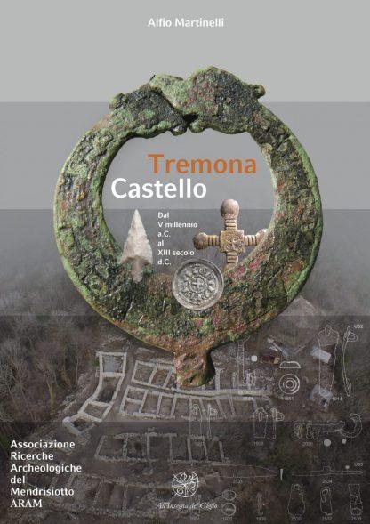 Tremona Castello. Dal V millennio a.C. al XIII secolo d.C.