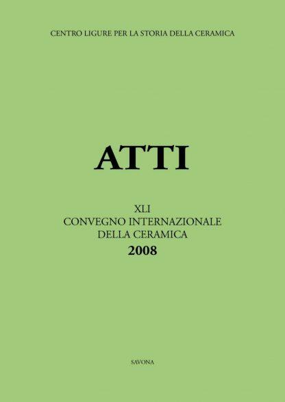 XLI Convegno 2008: Unguenta solis. Ceramica da farmacia tra Medioevo ed Età Moderna