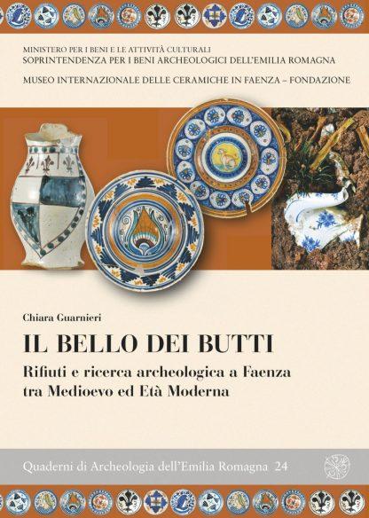Il bello dei butti. Rifiuti e ricerca archeologica a Faenza tra Medioevo ed Età Moderna
