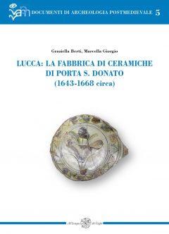 Lucca: la fabbrica di ceramiche di Porta S. Donato (1643-1668 circa)