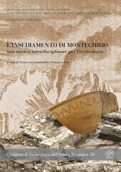 L'insediamento di Montegibbio, una ricerca interdisciplinare per l'archeologia