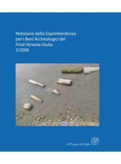Notiziario della Soprintendenza per i Beni Archeologici del Friuli Venezia Giulia, 3, 2008