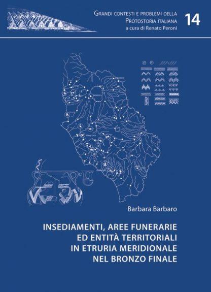 Insediamenti, aree funerarie ed entità territoriali in Etruria meridionale nel Bronzo finale