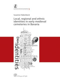 Local, regional and ethnic identities in early medieval cemeteries in Bavaria (Premio Ottone d'Assia e Riccardo Francovich 2008)