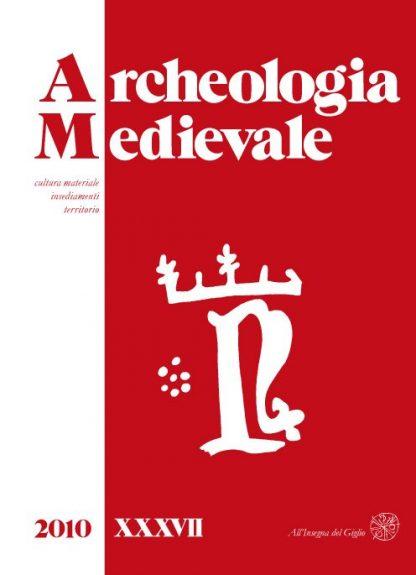 Archeologia Medievale, XXXVII, 2010