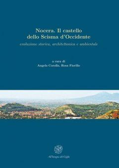 Nocera. Il castello dello Scisma d'Occidente. Evoluzione storica, architettonica e ambientale