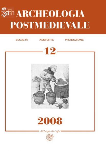 APM – Archeologia Postmedievale, 12, 2008