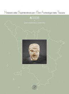 Notiziario della Soprintendenza per i Beni Archeologici della Toscana, 4, 2008