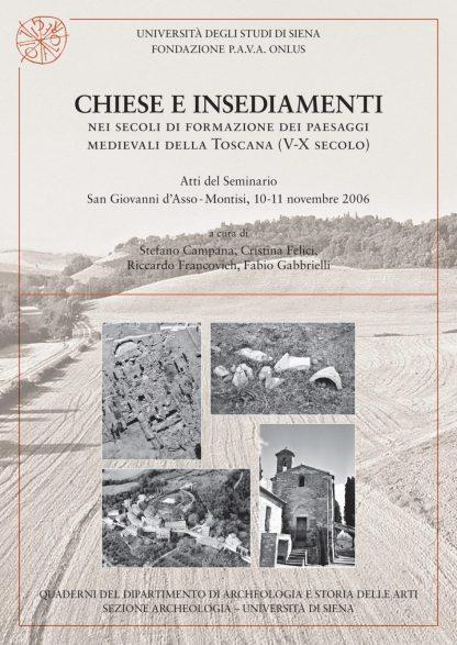 Chiese e insediamenti nei secoli di formazione dei paesaggi medievali della Toscana. Atti del Seminario (San Giovanni d'Asso-Montisi, 10-11 novembre 2006)