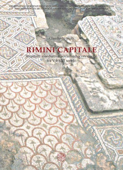 Rimini capitale. Strutture insediative, sociali ed economiche tra V e VIII secolo