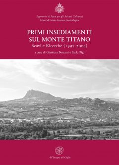 Primi insediamenti sul Monte Titano. Scavi e ricerche (1997-2004)