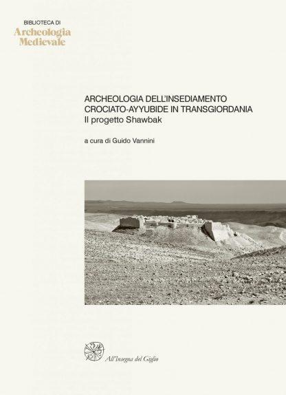 Archeologia dell'insediamento crociato-ayyubide in Transgiordania. Il progetto Shawbak