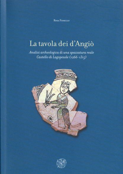 La tavola dei d'Angiò. Analisi archeologica di una spazzatura reale.