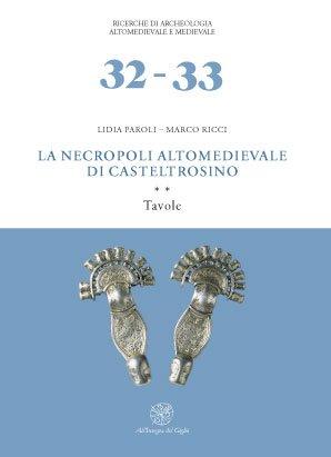 La necropoli altomedievale di Castel Trosino. * Catalogo. ** Tavole.