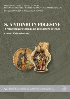 S. Antonio in Polesine. Archeologia e storia di un monastero estense