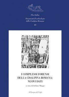 I complessi forensi della Cisalpina romana: nuovi dati