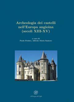 Archeologia dei castelli nell'Europa angioina (secoli XIII-XV)