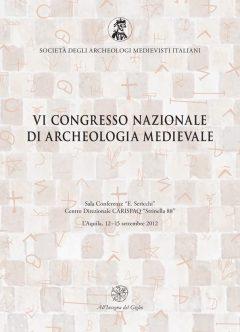 VI congresso nazionale di archeologia medievale, copertina.