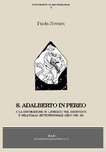 S. Adalberto in Pereo e la decorazione in laterizio nel Ravennate e nell'Italia settentrionale (secc. VIII-XI)