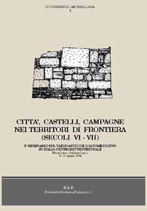 Città, castelli, campagne nei territori di frontiera (secoli VI-VII). 5° Seminario sul Tardoantico e l'Alto Medioevo in Italia centro-settentrionale