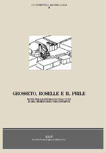 Grosseto, Roselle e il Prile. Note per la storia di una città e del territorio circostante