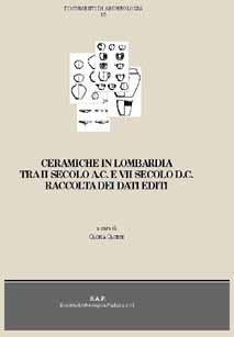 Ceramiche in Lombardia tra II secolo a.C. e VII secolo d.C. Raccolta dei dati editi