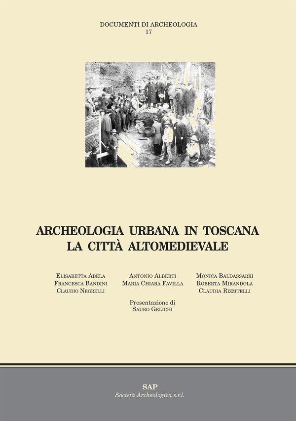 Archeologia urbana in Toscana: la città altomedievale