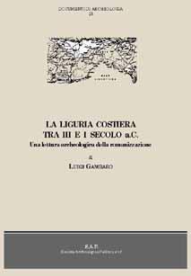 La Liguria costiera tra III e I secolo a.C. Una lettura archeologica della romanizzazione