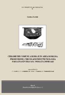 Le ceramiche comuni a Roma e in area romana (III sec. a.C.-I/II sec. d.C.). Produzione, circolazione, tecnologia
