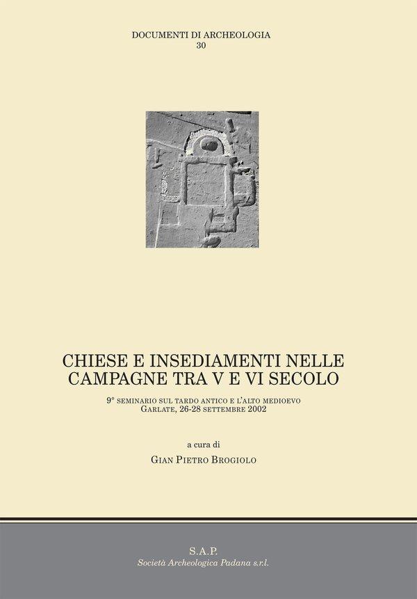 Chiese e insediamenti nelle campagne tra V e VI secolo.